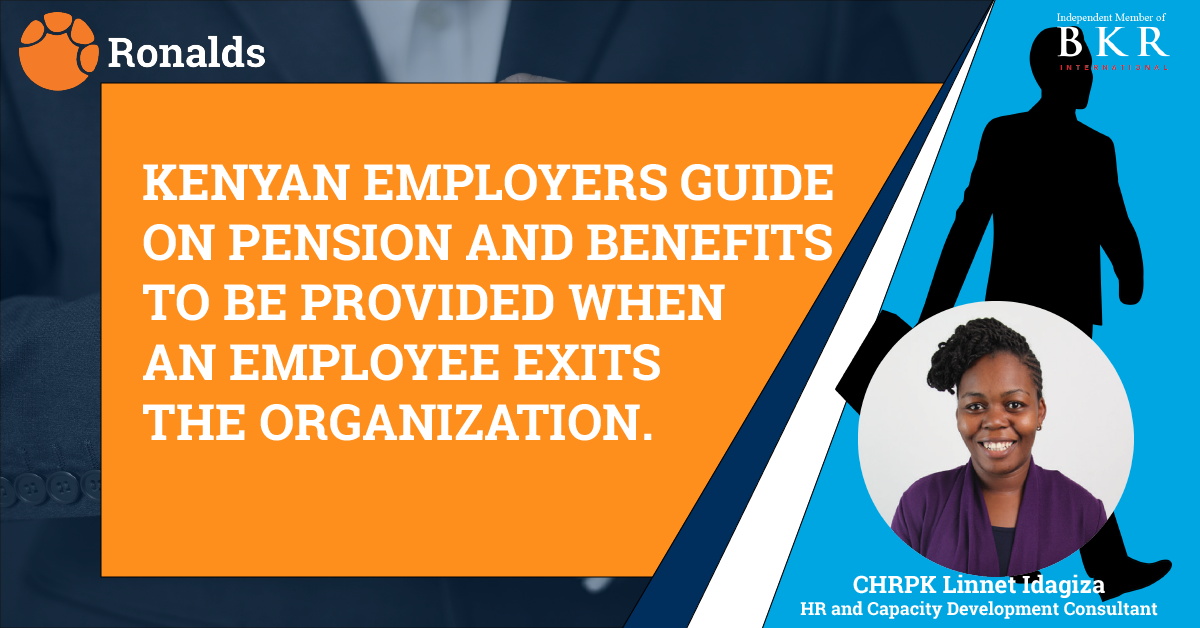 KENYAN EMPLOYERS GUIDE ON PENSION AND BENEFITS TO BE PROVIDED WHEN AN EMPLOYEE LEAVES THE ORGANIZATION