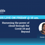 Ronalds_LLP_Training-HARNESING THE POWER OF CLOUD THROUGH THE COVID-19 AND BEYOND / May 15, 2020