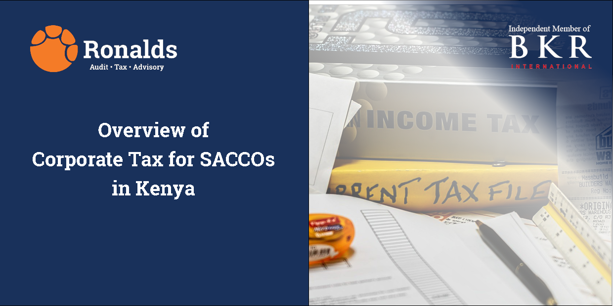 An overview of Corporate Tax for SACCOs in Kenya