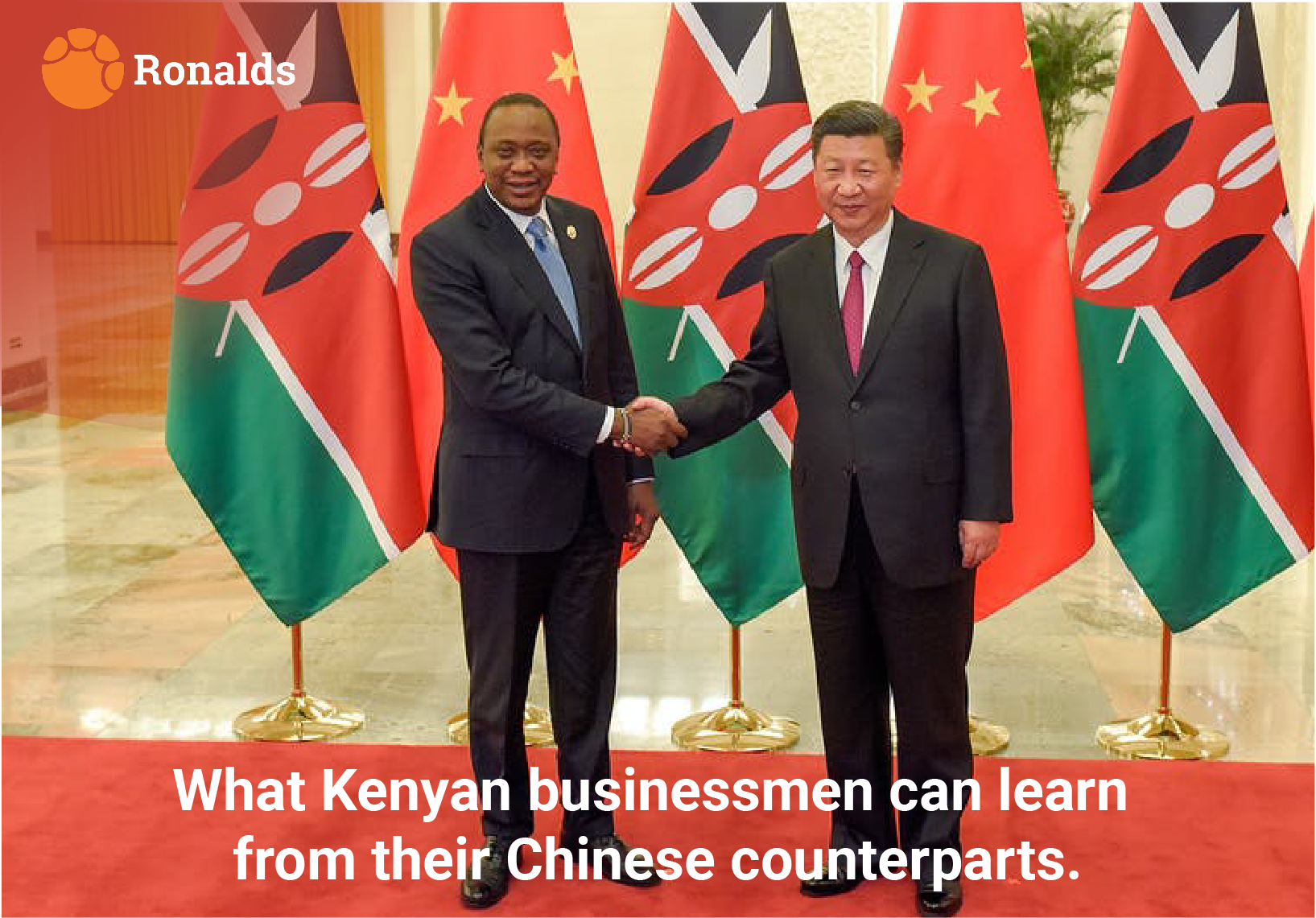 What Kenyan businessmen can learn from their Chinese counterparts.