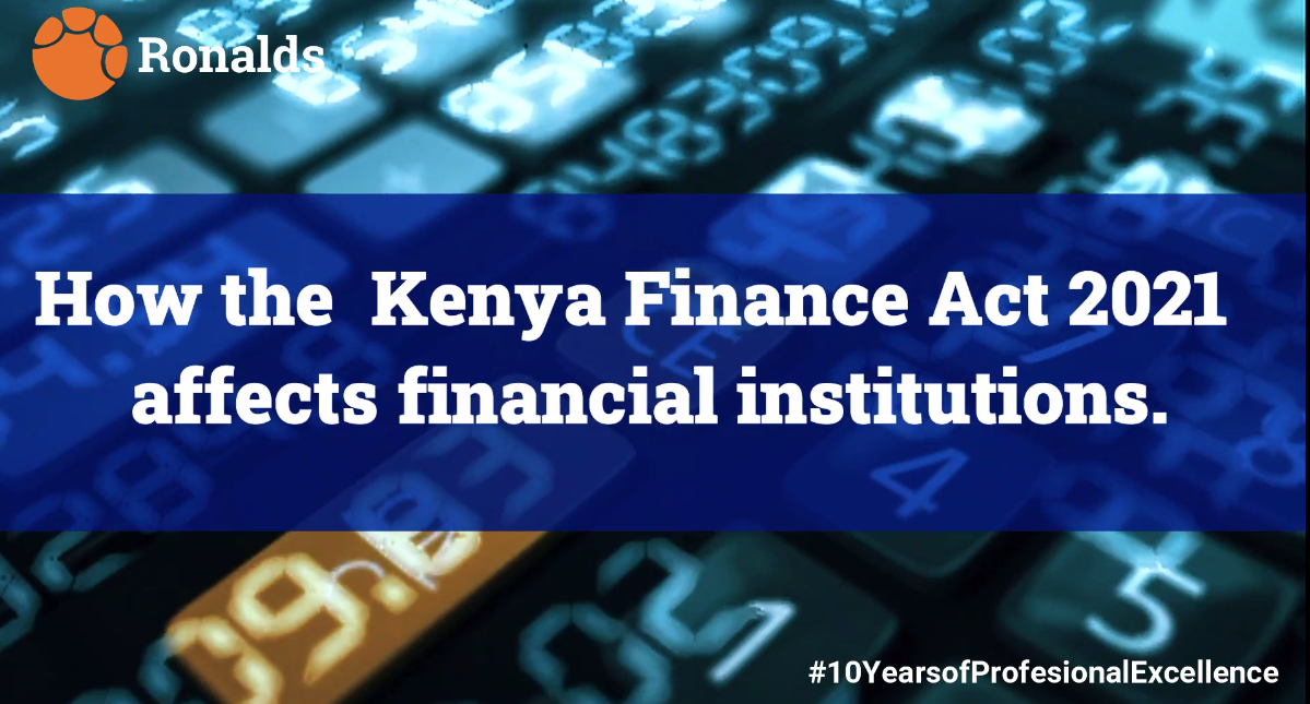 How the Kenya Finance Act 2021 affected financial institutions.